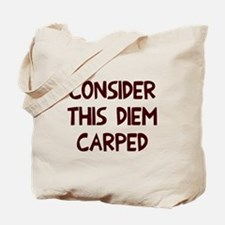 Consider this diem carped Tote Bag