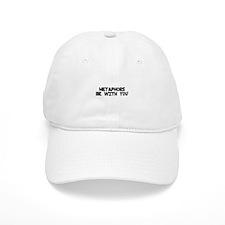 Metaphors Be With You Baseball Cap