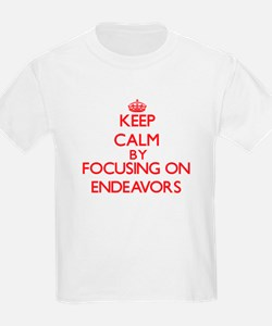 Keep Calm by focusing on ENDEAVORS T-Shirt