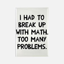 Break up with math Rectangle Magnet