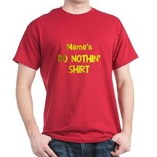 Personalize do nothin' T-Shirt