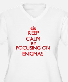 Keep Calm by focusing on ENIGMAS Plus Size T-Shirt