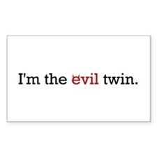 I'm the Evil Twin Rectangle Decal