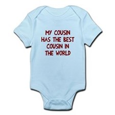 My cousin has best cousin Infant Bodysuit