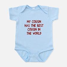 My cousin has best cousin Infant Bodysuit