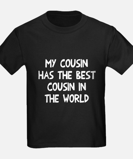 My cousin has best cousin T