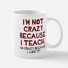 Not crazy because I teach Mug