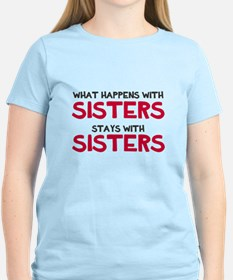 What happens with sisters T-Shirt