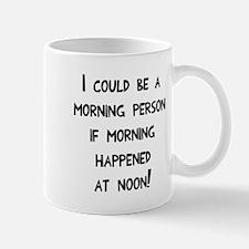 Could be a morning person Mug