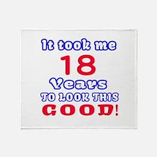 It Took Me 18 Years To Look This Goo Throw Blanket