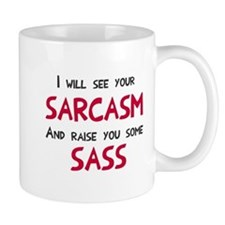 Sarcasm and Sass Mug