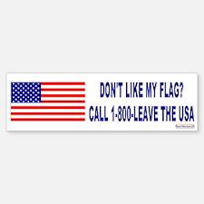 Don't Like My Flag? Leave The USA Bumper Bumper Bumper Sticker