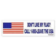 Don't Like My Flag? Leave The USA Bumper Car Sticker