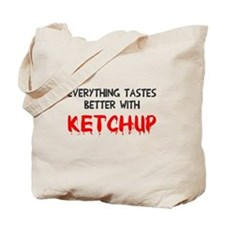 Everything better ketchup Tote Bag