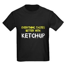 Everything better ketchup T