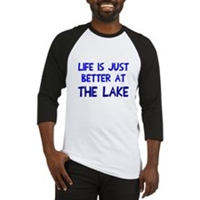 Life is just better lake Baseball Jersey