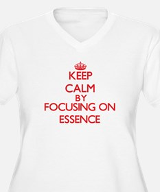 Keep Calm by focusing on ESSENCE Plus Size T-Shirt