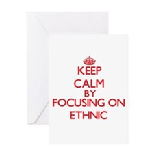 Keep Calm by focusing on ETHNIC Greeting Cards