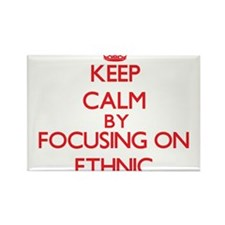 Keep Calm by focusing on ETHNIC Magnets