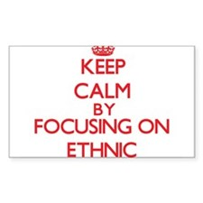 Keep Calm by focusing on ETHNIC Decal