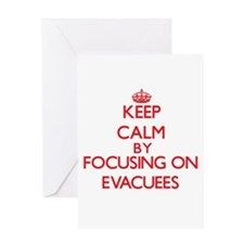 Keep Calm by focusing on EVACUEES Greeting Cards