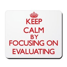Keep Calm by focusing on EVALUATING Mousepad