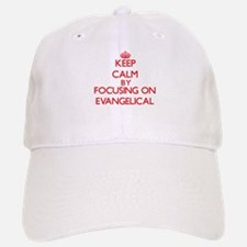 Keep Calm by focusing on EVANGELICAL Baseball Baseball Cap
