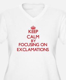 Keep Calm by focusing on EXCLAMA Plus Size T-Shirt