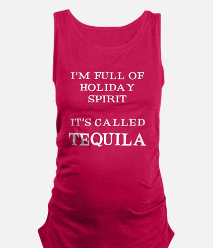 Holiday Spirit Tequila Maternity Tank Top