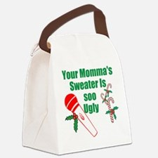 Your Momma's Sweater Is Soo Ugly Canvas Lunch Bag
