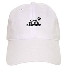 Come to the barkside Baseball Cap