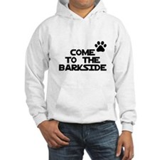 Come to the barkside Hoodie