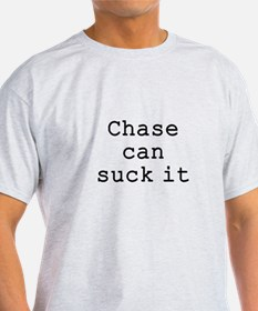 Chase Can Suck It T-Shirt