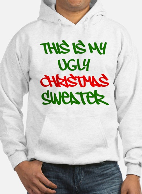 This Is My Ugly Christmas Sweater Hoodie