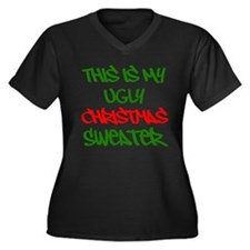 This Is My Ugly Christmas Sweater Plus Size T-Shir