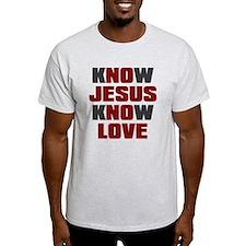 Know Jesus Know Love T-Shirt