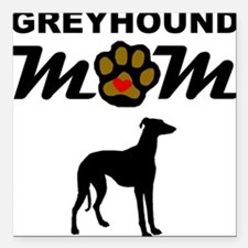 "Greyhound Mom Square Car Magnet 3"" x 3"""