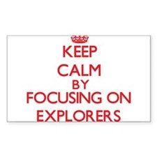 Keep Calm by focusing on EXPLORERS Decal