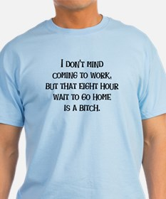 Wait to Go Home T-Shirt