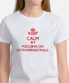 Keep Calm by focusing on EXTRATERRESTRIALS T-Shirt