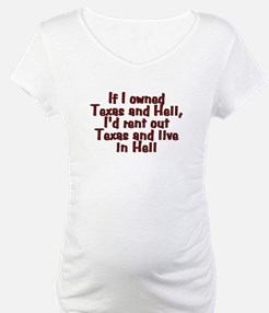 If I owned Texas and Hell - Shirt