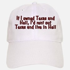 If I owned Texas and Hell - Baseball Baseball Cap