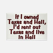 If I owned Texas and Hell - Rectangle Magnet