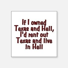 "If I owned Texas and Hell - Square Sticker 3"" x 3"""