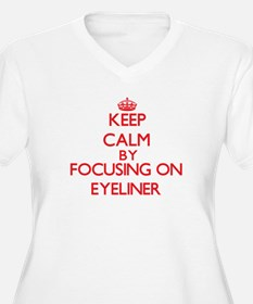 Keep Calm by focusing on EYELINE Plus Size T-Shirt