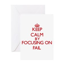 Keep Calm by focusing on Fail Greeting Cards