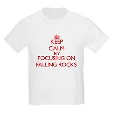 Keep Calm by focusing on Falling Rocks T-Shirt