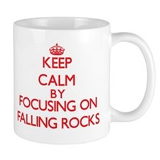 Keep Calm by focusing on Falling Rocks Mugs