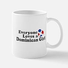Everyone Loves a Dominican Girl Mug