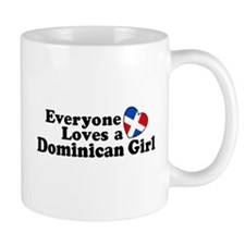 Everyone Loves a Dominican Girl Mug
